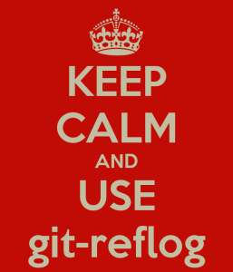keep-calm-and-use-git-reflog-1
